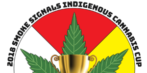 The 2018 Smoke Signals Indigenous Cannabis Cup just took place on Tyendinaga Mohawk Territory